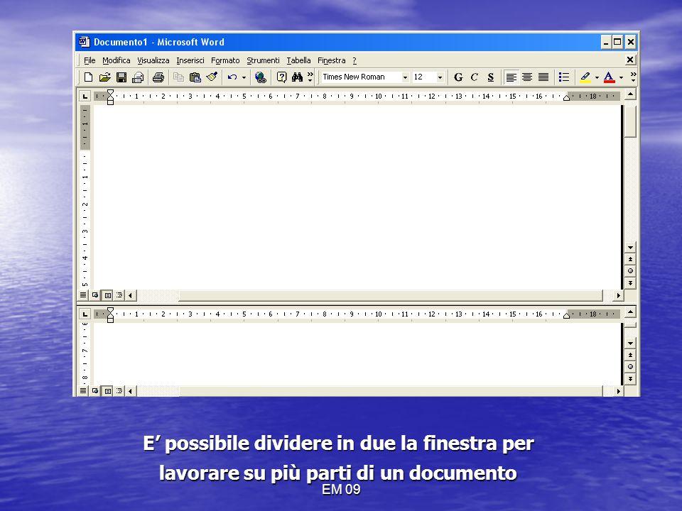 EM 09 MENU FINESTRA E' possibile dividere in due la finestra per lavorare su più parti di un documento