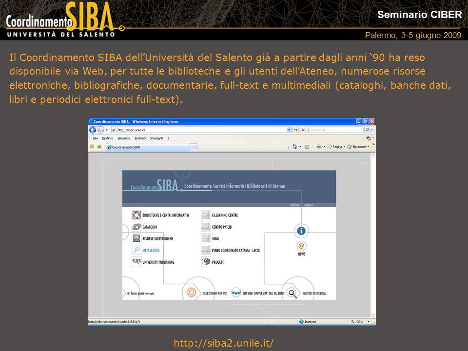 Seminario CIBER Palermo, 3-5 giugno 2009 Il Coordinamento SIBA dell'Università del Salento già a partire dagli anni '90 ha reso disponibile via Web, p