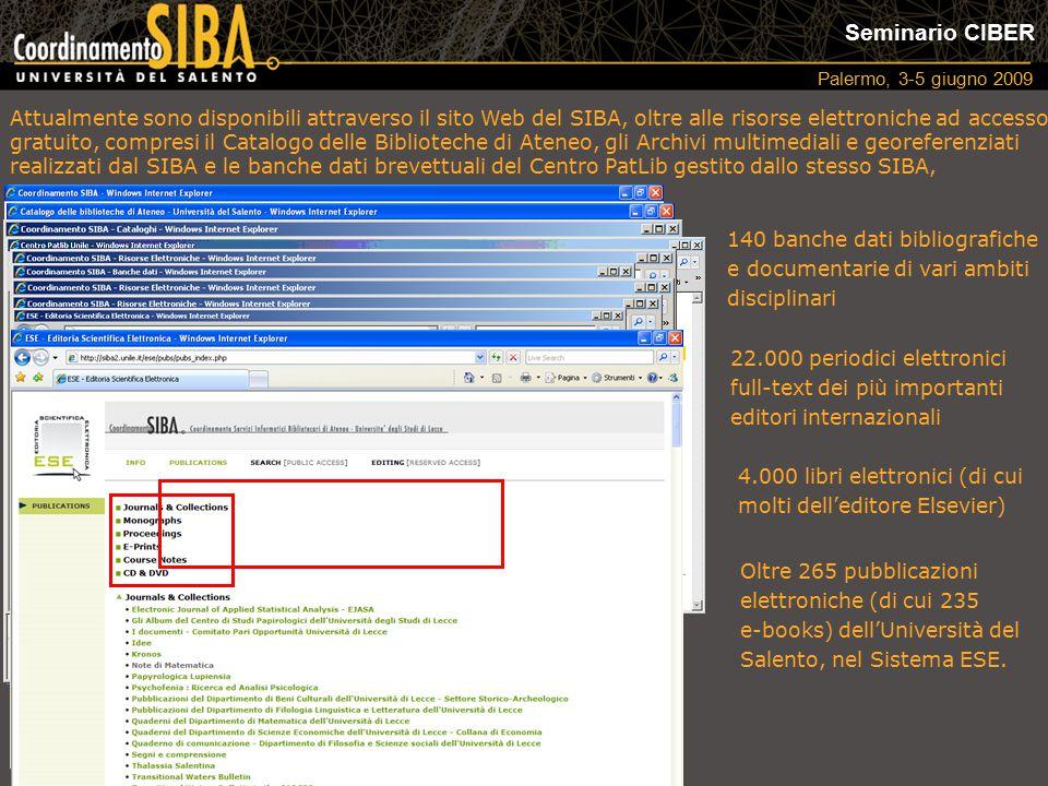 Seminario CIBER Palermo, 3-5 giugno 2009 Attualmente sono disponibili attraverso il sito Web del SIBA, oltre alle risorse elettroniche ad accesso grat