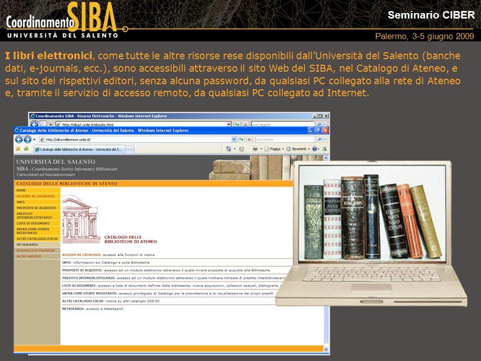 Seminario CIBER Palermo, 3-5 giugno 2009 I libri elettronici, come tutte le altre risorse rese disponibili dall'Università del Salento (banche dati, e