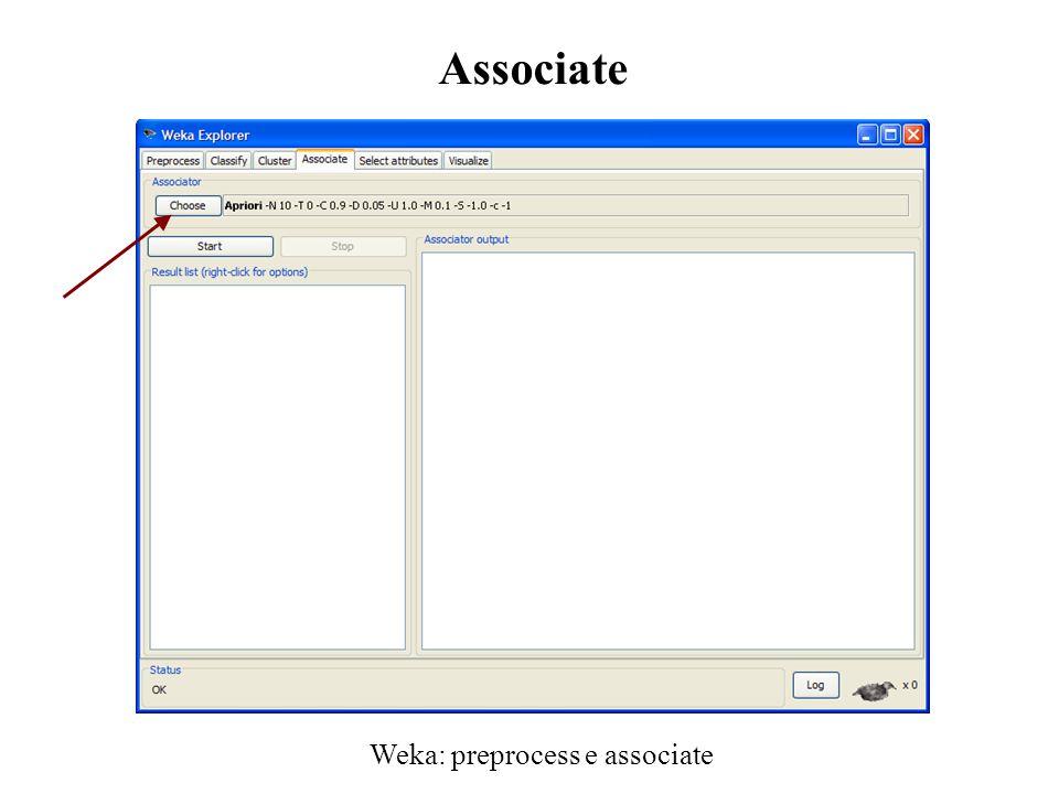 Weka: preprocess e associate Associate