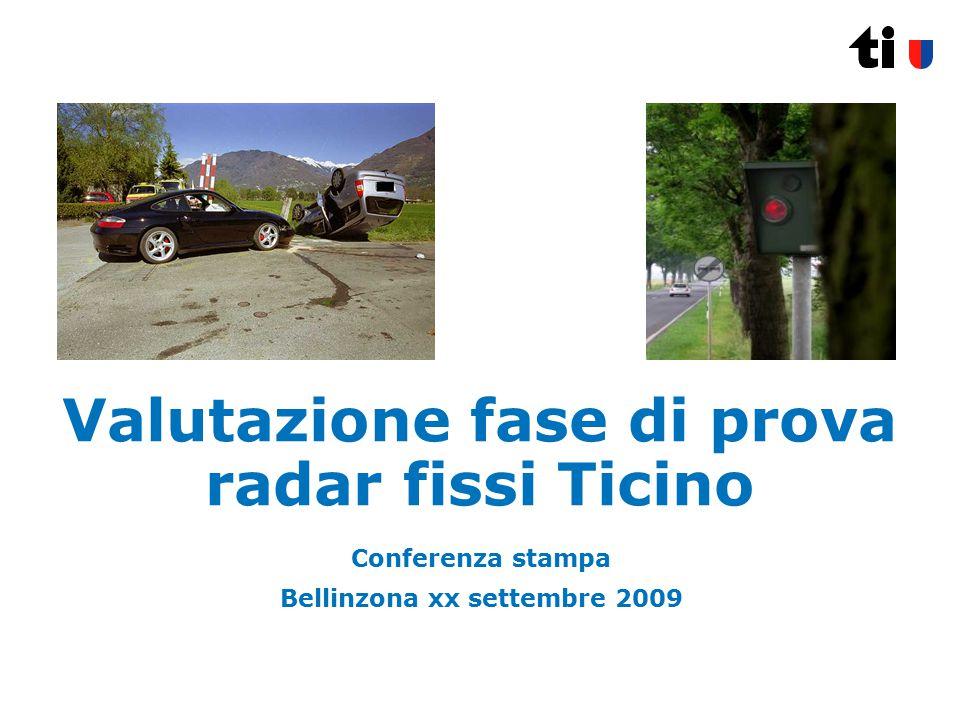Valutazione fase di prova radar fissi Ticino Conferenza stampa Bellinzona xx settembre 2009