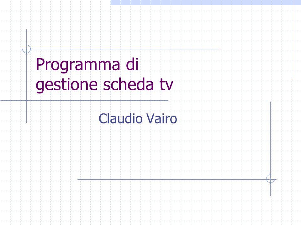 Programma di gestione scheda tv Claudio Vairo