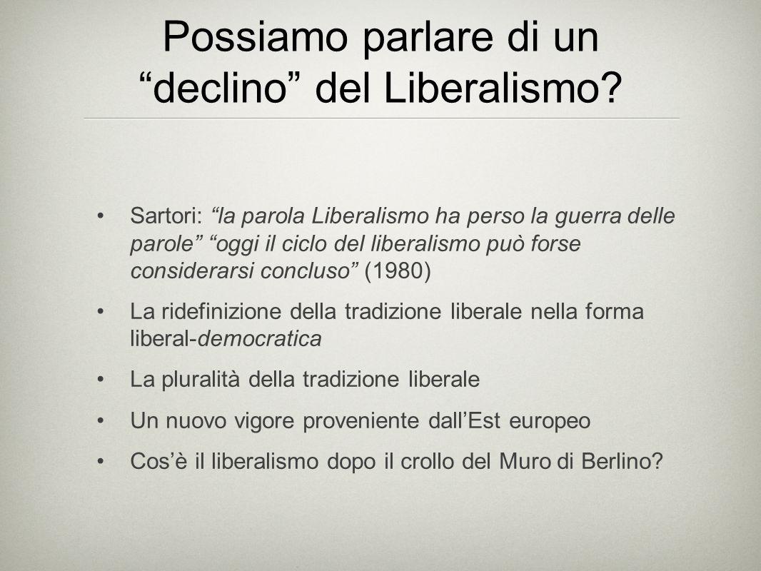 """Possiamo parlare di un """"declino"""" del Liberalismo? Sartori: """"la parola Liberalismo ha perso la guerra delle parole"""" """"oggi il ciclo del liberalismo può"""