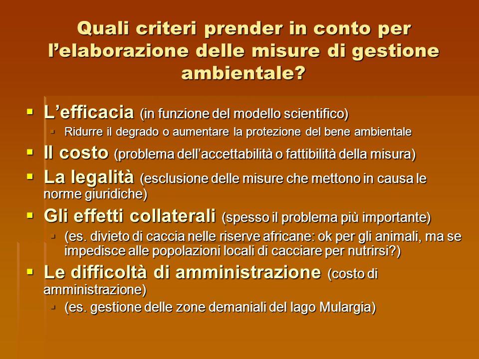 Quali criteri prender in conto per l'elaborazione delle misure di gestione ambientale?  L'efficacia (in funzione del modello scientifico)  Ridurre i
