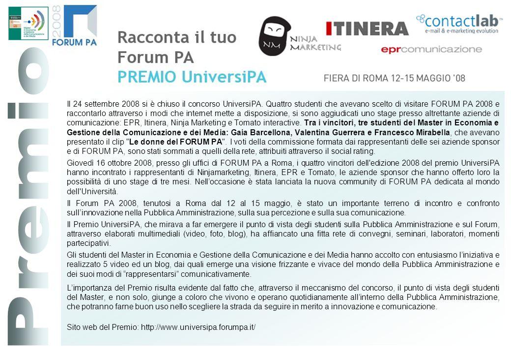 Il 24 settembre 2008 si è chiuso il concorso UniversiPA. Quattro studenti che avevano scelto di visitare FORUM PA 2008 e raccontarlo attraverso i modi
