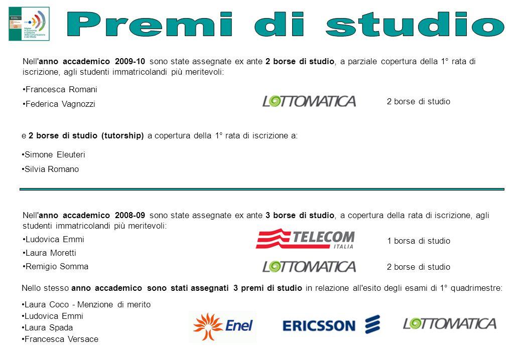 Martedì 12 maggio 2009 è stato premiato il Video di quattro studenti del Master in Economia e Gestione della Comunicazione e dei Media della Facoltà di Economia di Roma Tor Vergata , candidato al concorso Inchiesta PA .
