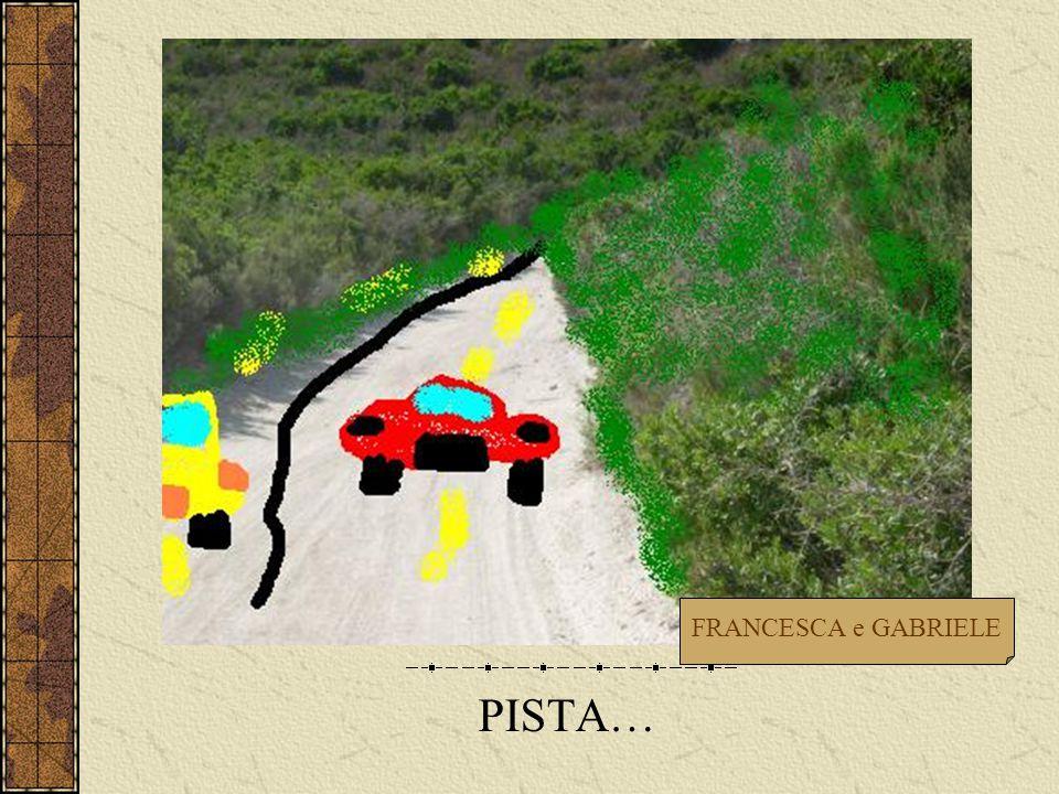 PISTA… FRANCESCA e GABRIELE