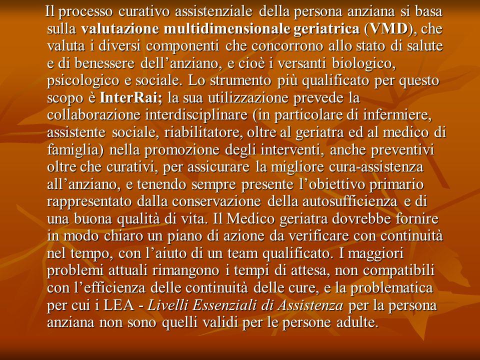 Il processo curativo assistenziale della persona anziana si basa sulla valutazione multidimensionale geriatrica (VMD), che valuta i diversi componenti