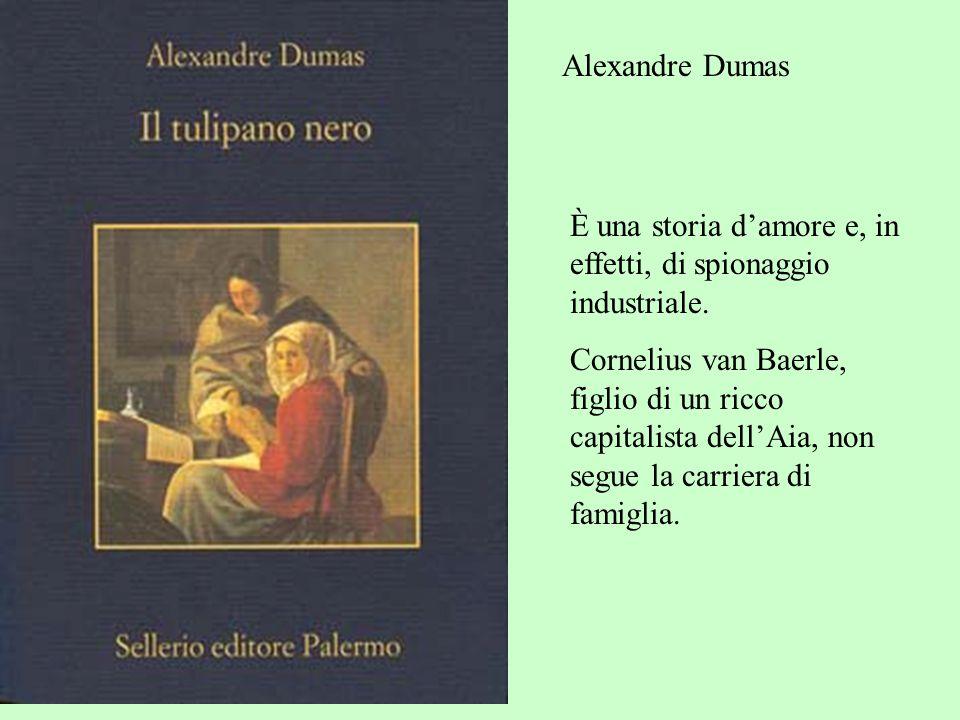 Alexandre Dumas È una storia d'amore e, in effetti, di spionaggio industriale.