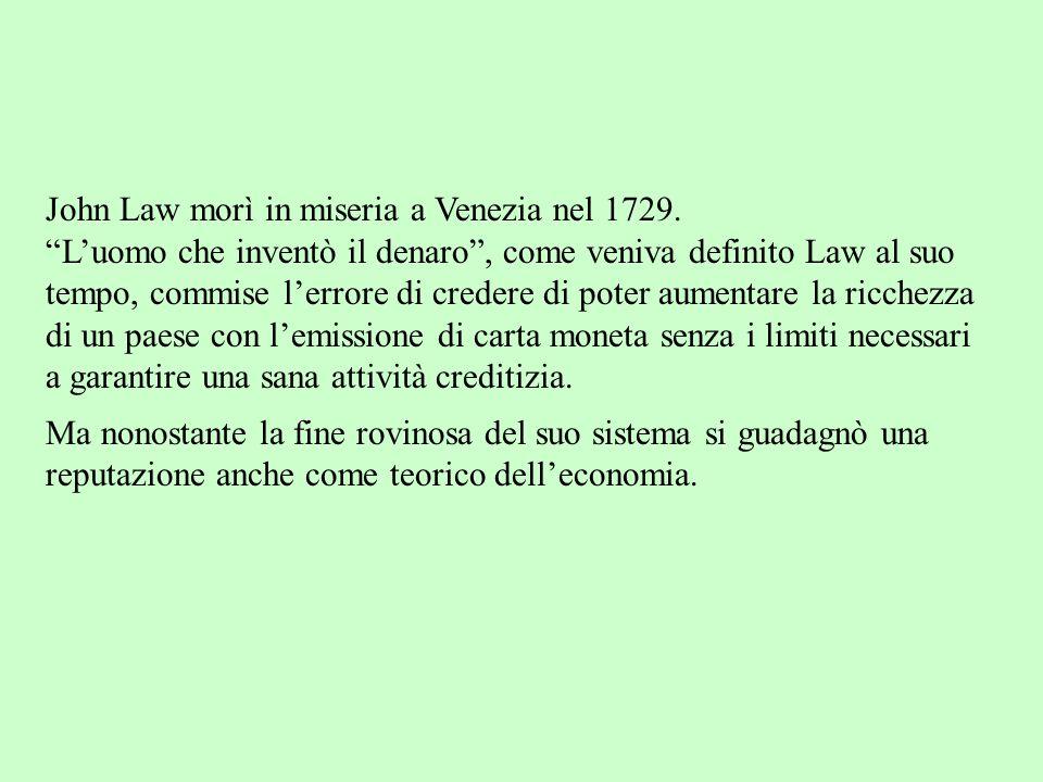 John Law morì in miseria a Venezia nel 1729.