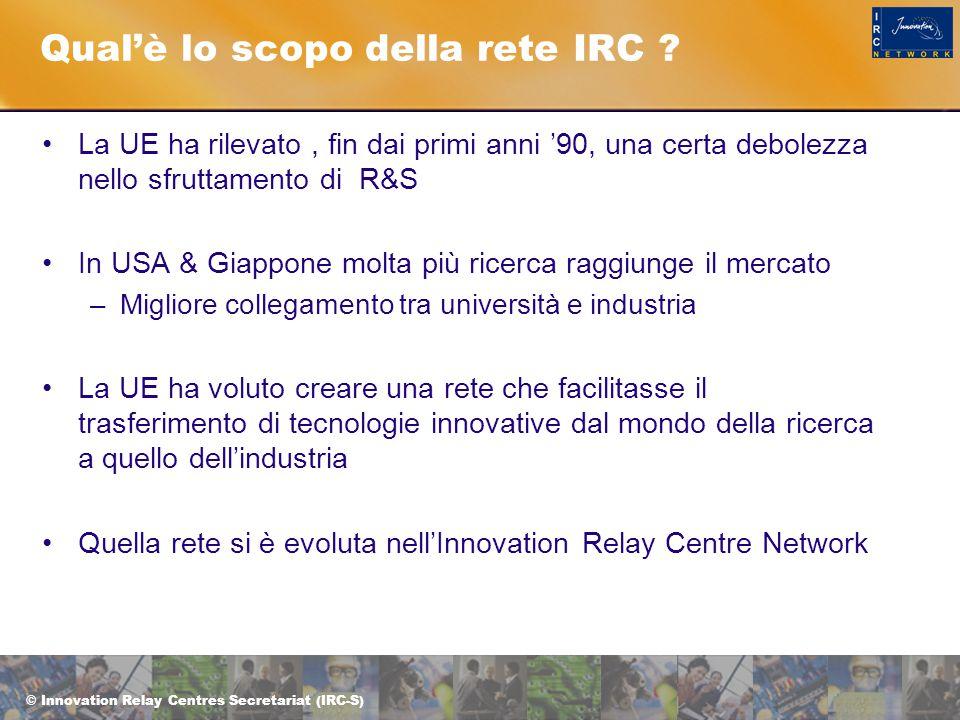 © Innovation Relay Centres Secretariat (IRC-S) Risultati del Network I clienti che hanno sottoscritto accordi di TTT (fonte: database IRC costruito con dati tratti dalle rendicontazioni delle attività dei centri IRC) sono: