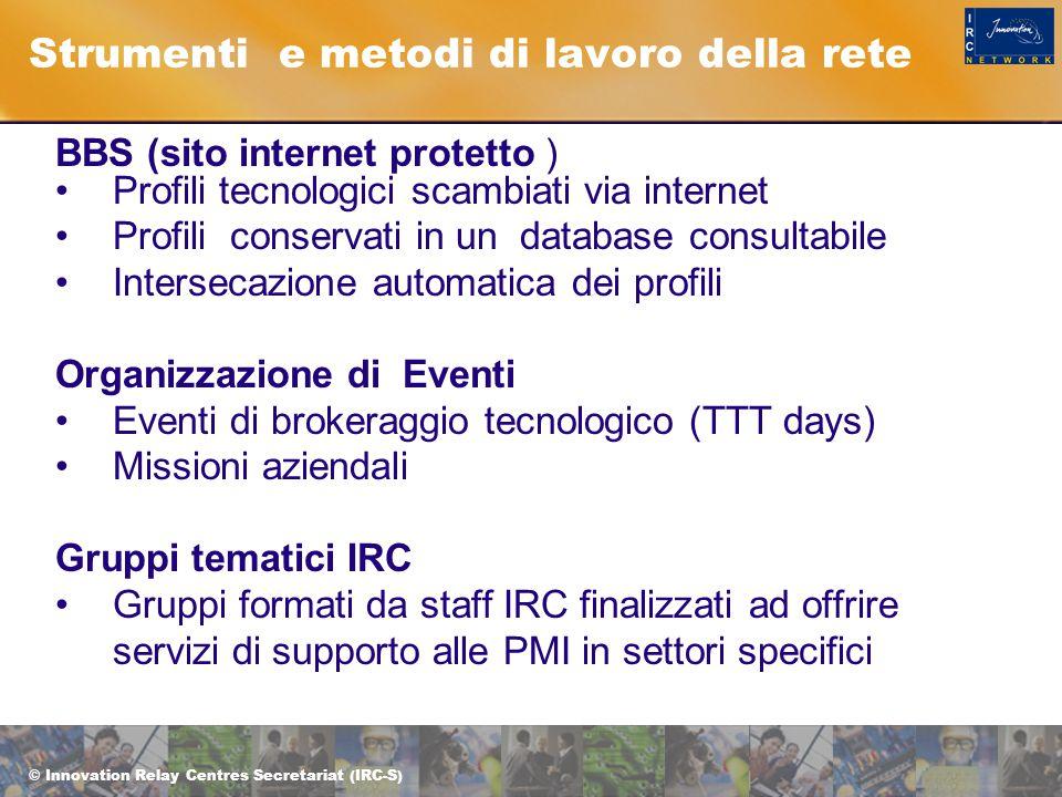 © Innovation Relay Centres Secretariat (IRC-S) GRAZIE Paola Carbone IRC ALPS Liguria Tel 010 2704389 alps@ge.camcom.it