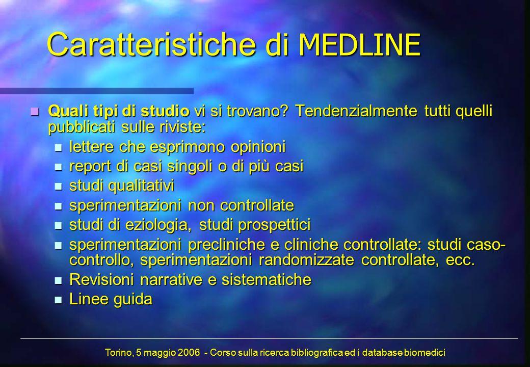 Caratteristiche di MEDLINE Quali tipi di studio vi si trovano.