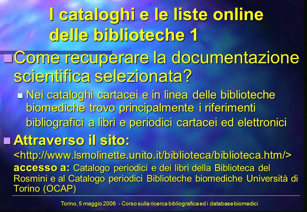 I cataloghi e le liste online delle biblioteche 1 Come recuperare la documentazione scientifica selezionata.