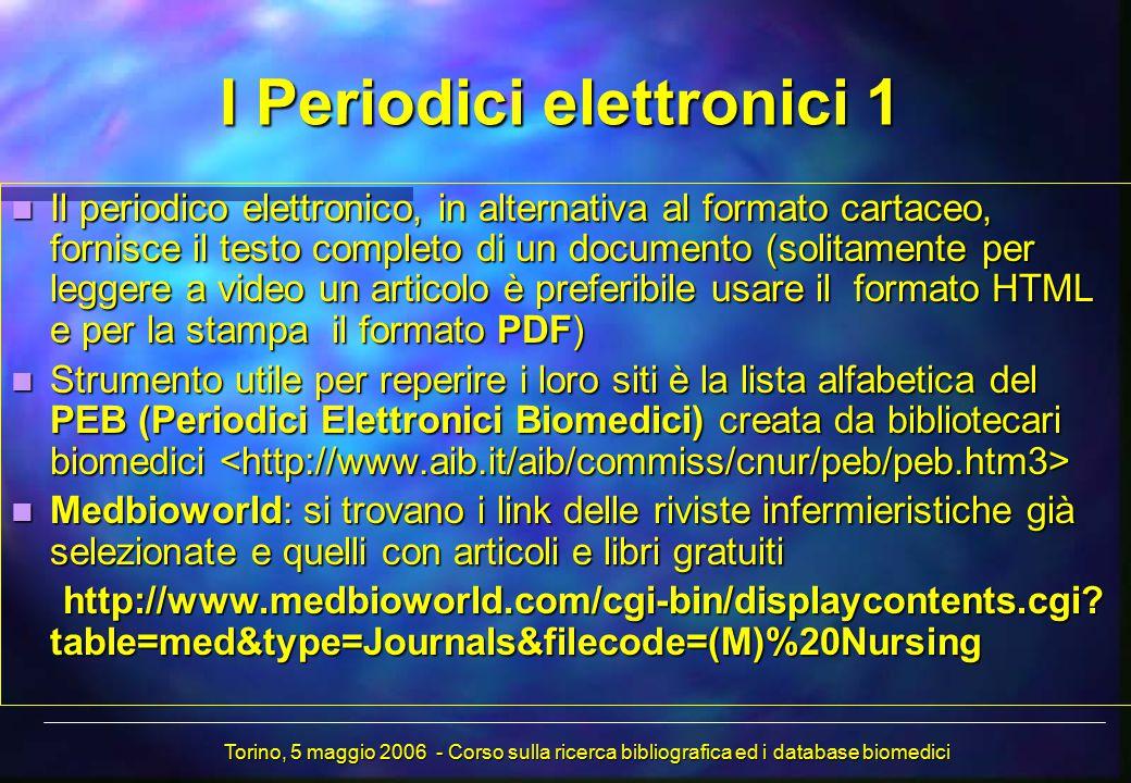 I Periodici elettronici 1 Il periodico elettronico, in alternativa al formato cartaceo, fornisce il testo completo di un documento (solitamente per le
