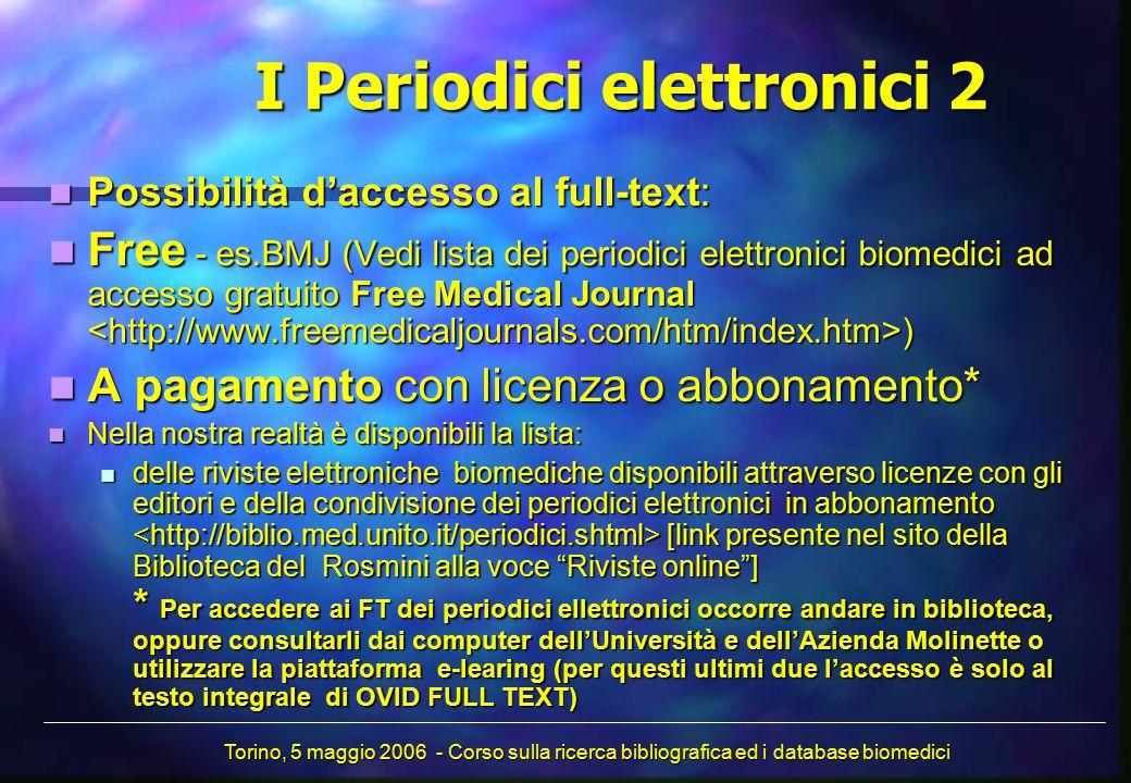I Periodici elettronici 2 Possibilità d'accesso al full-text: Possibilità d'accesso al full-text: Free - es.BMJ (Vedi lista dei periodici elettronici
