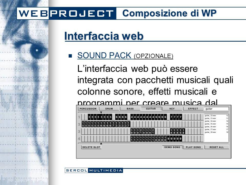 SOUND PACK (OPZIONALE) L'interfaccia web può essere integrata con pacchetti musicali quali colonne sonore, effetti musicali e programmi per creare musica dal vivo.