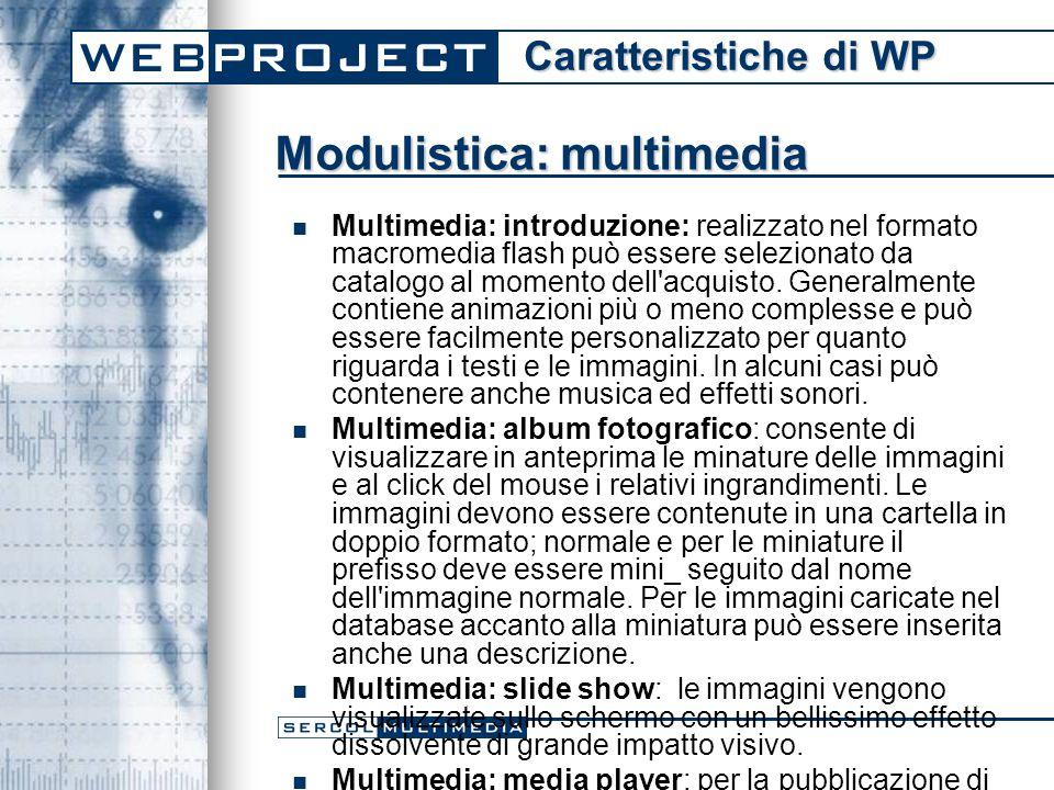 Modulistica: multimedia Multimedia: introduzione: realizzato nel formato macromedia flash può essere selezionato da catalogo al momento dell acquisto.