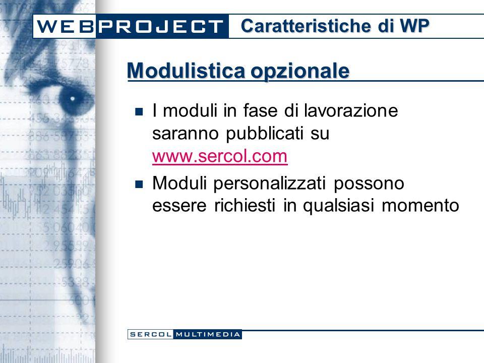 Modulistica opzionale I moduli in fase di lavorazione saranno pubblicati su www.sercol.com www.sercol.com Moduli personalizzati possono essere richiesti in qualsiasi momento Caratteristiche di WP