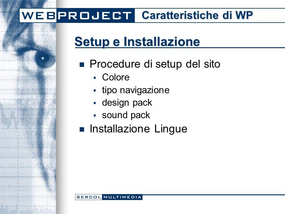Setup e Installazione Procedure di setup del sito  Colore  tipo navigazione  design pack  sound pack Installazione Lingue Caratteristiche di WP