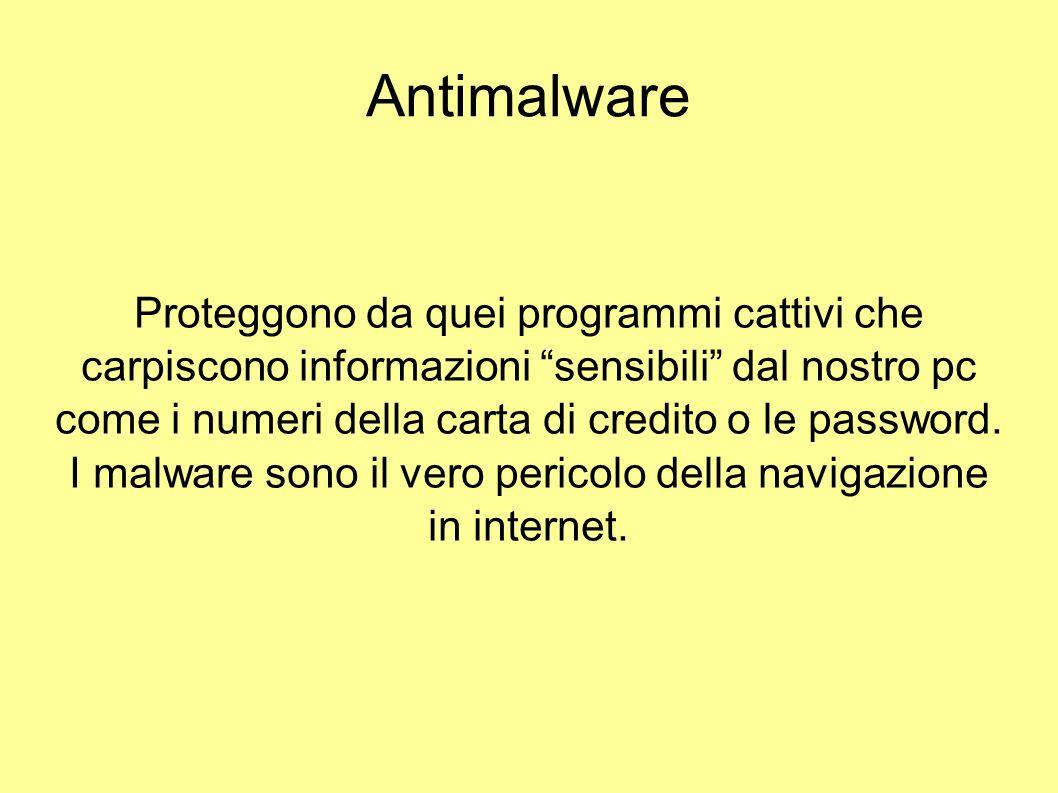 """Antimalware Proteggono da quei programmi cattivi che carpiscono informazioni """"sensibili"""" dal nostro pc come i numeri della carta di credito o le passw"""