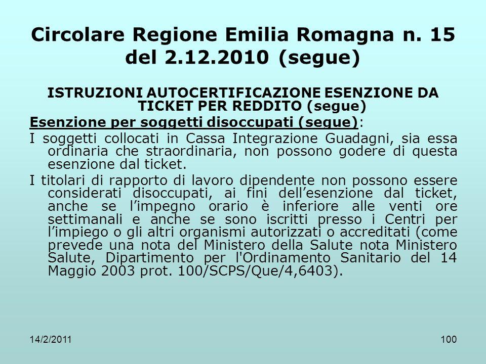 14/2/2011100 Circolare Regione Emilia Romagna n. 15 del 2.12.2010 (segue) ISTRUZIONI AUTOCERTIFICAZIONE ESENZIONE DA TICKET PER REDDITO (segue) Esenzi