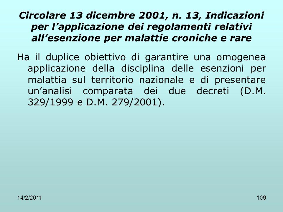 14/2/2011109 Circolare 13 dicembre 2001, n. 13, Indicazioni per l'applicazione dei regolamenti relativi all'esenzione per malattie croniche e rare Ha