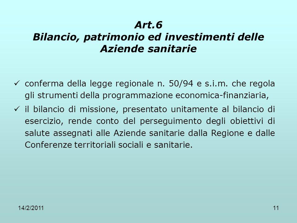 14/2/201111 Art.6 Bilancio, patrimonio ed investimenti delle Aziende sanitarie conferma della legge regionale n. 50/94 e s.i.m. che regola gli strumen