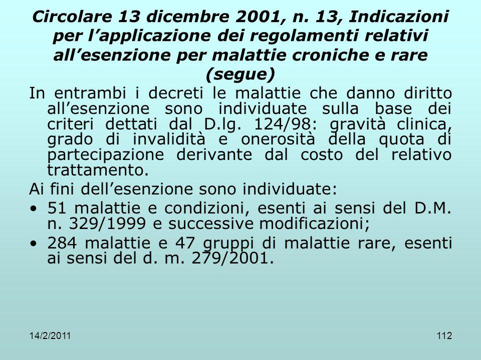 14/2/2011112 Circolare 13 dicembre 2001, n. 13, Indicazioni per l'applicazione dei regolamenti relativi all'esenzione per malattie croniche e rare (se