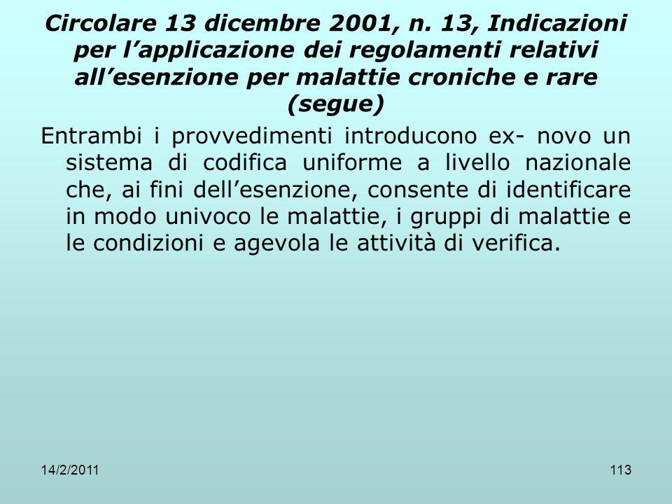 14/2/2011113 Circolare 13 dicembre 2001, n. 13, Indicazioni per l'applicazione dei regolamenti relativi all'esenzione per malattie croniche e rare (se