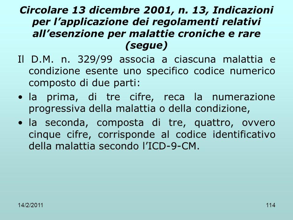 14/2/2011114 Circolare 13 dicembre 2001, n. 13, Indicazioni per l'applicazione dei regolamenti relativi all'esenzione per malattie croniche e rare (se