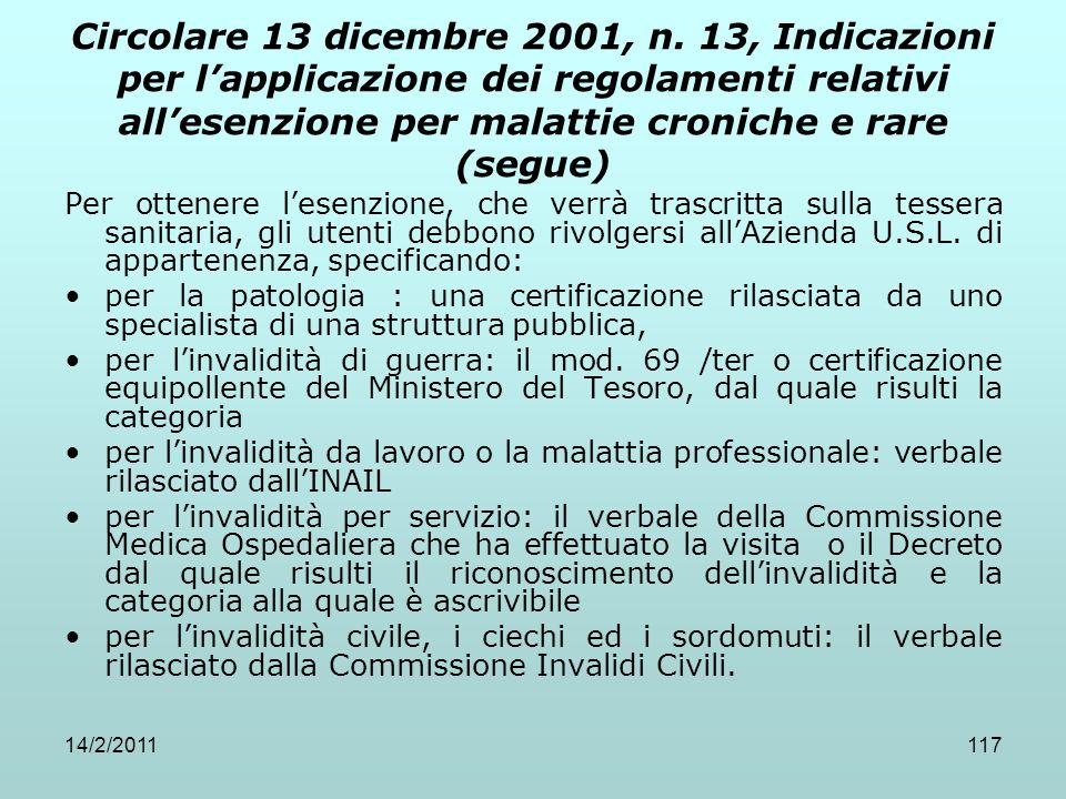 14/2/2011117 Circolare 13 dicembre 2001, n. 13, Indicazioni per l'applicazione dei regolamenti relativi all'esenzione per malattie croniche e rare (se