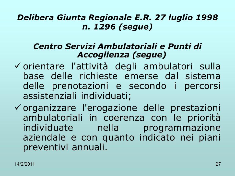 14/2/201127 Delibera Giunta Regionale E.R. 27 luglio 1998 n. 1296 (segue) Centro Servizi Ambulatoriali e Punti di Accoglienza (segue) orientare l'atti