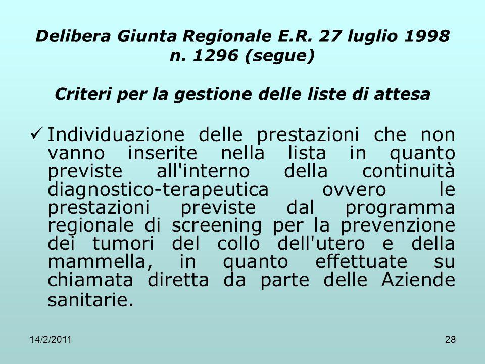 14/2/201128 Delibera Giunta Regionale E.R. 27 luglio 1998 n. 1296 (segue) Criteri per la gestione delle liste di attesa Individuazione delle prestazio
