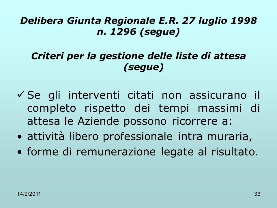 14/2/201133 Delibera Giunta Regionale E.R. 27 luglio 1998 n. 1296 (segue) Criteri per la gestione delle liste di attesa (segue) Se gli interventi cita