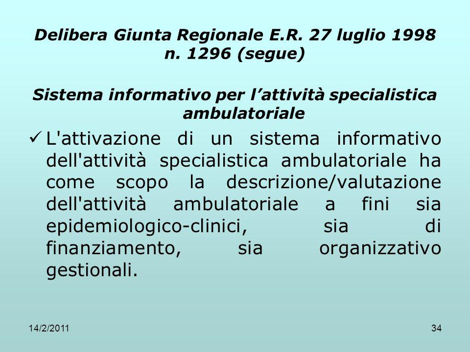 14/2/201134 Delibera Giunta Regionale E.R. 27 luglio 1998 n. 1296 (segue) Sistema informativo per l'attività specialistica ambulatoriale L'attivazione