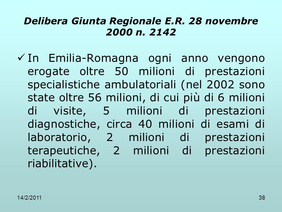 14/2/201138 Delibera Giunta Regionale E.R. 28 novembre 2000 n. 2142 In Emilia-Romagna ogni anno vengono erogate oltre 50 milioni di prestazioni specia