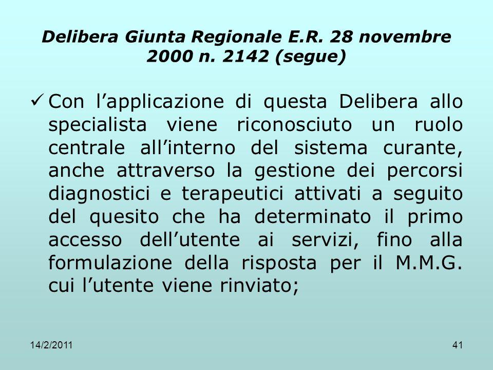 14/2/201141 Delibera Giunta Regionale E.R. 28 novembre 2000 n. 2142 (segue) Con l'applicazione di questa Delibera allo specialista viene riconosciuto
