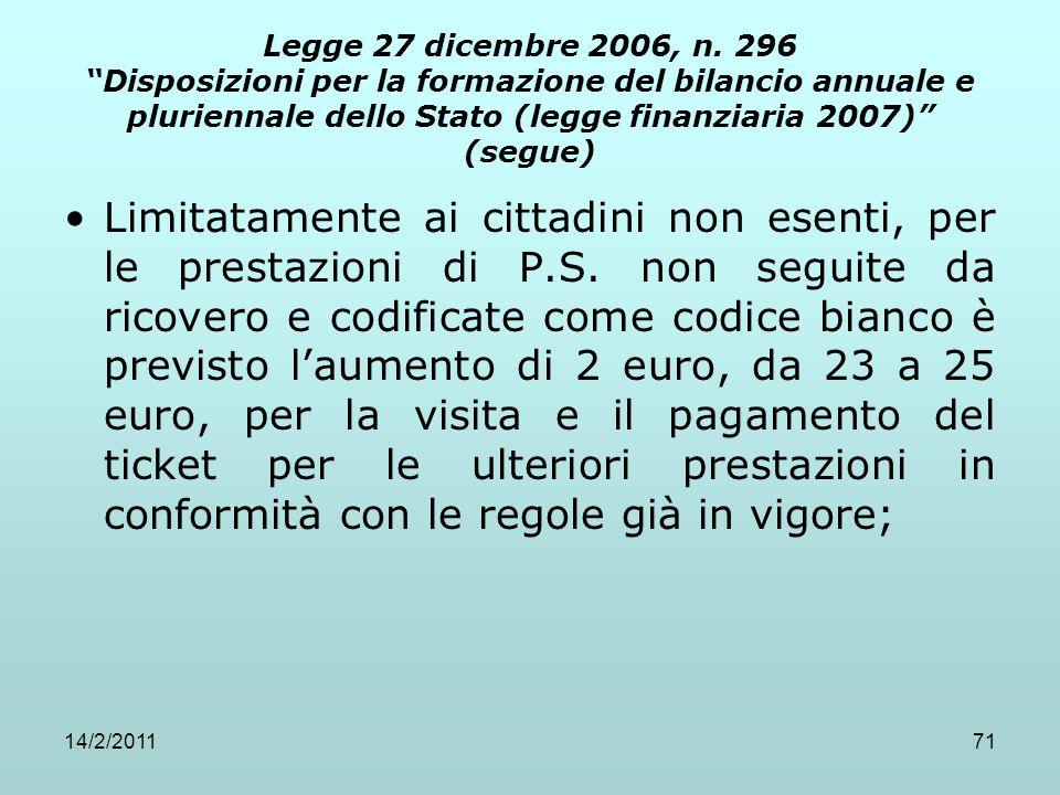 """14/2/201171 Legge 27 dicembre 2006, n. 296 """"Disposizioni per la formazione del bilancio annuale e pluriennale dello Stato (legge finanziaria 2007)"""" (s"""