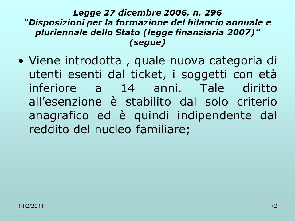"""14/2/201172 Legge 27 dicembre 2006, n. 296 """"Disposizioni per la formazione del bilancio annuale e pluriennale dello Stato (legge finanziaria 2007)"""" (s"""