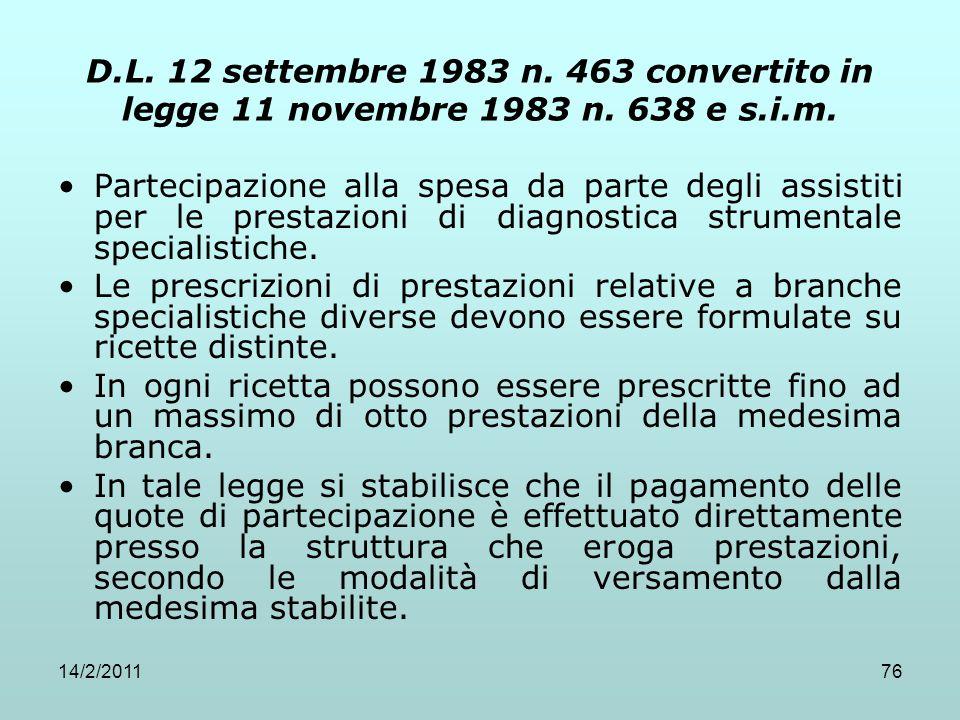 14/2/201176 D.L. 12 settembre 1983 n. 463 convertito in legge 11 novembre 1983 n. 638 e s.i.m. Partecipazione alla spesa da parte degli assistiti per