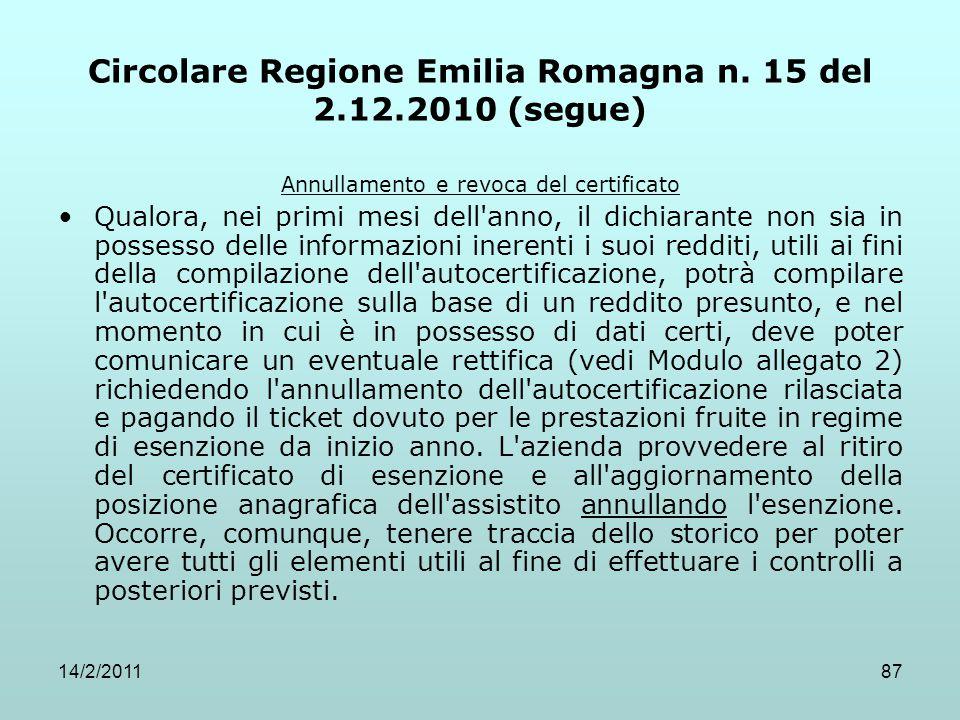 14/2/201187 Circolare Regione Emilia Romagna n. 15 del 2.12.2010 (segue) Annullamento e revoca del certificato Qualora, nei primi mesi dell'anno, il d