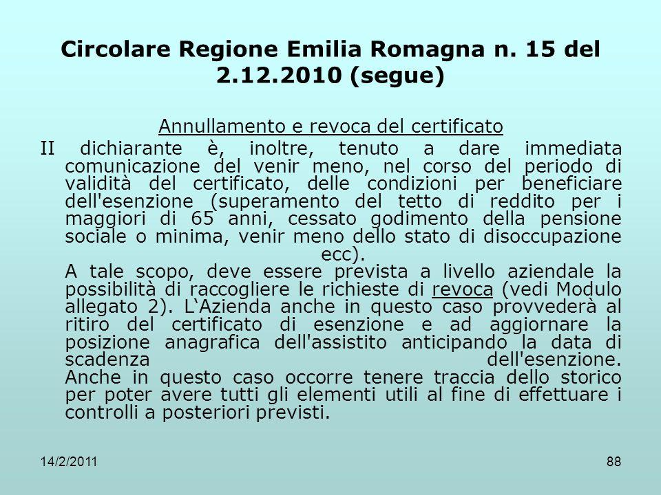 14/2/201188 Circolare Regione Emilia Romagna n. 15 del 2.12.2010 (segue) Annullamento e revoca del certificato II dichiarante è, inoltre, tenuto a dar
