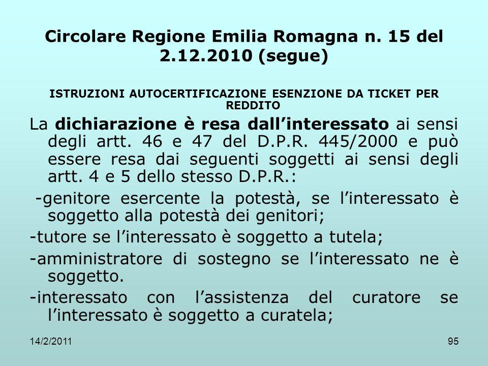 14/2/201195 Circolare Regione Emilia Romagna n. 15 del 2.12.2010 (segue) ISTRUZIONI AUTOCERTIFICAZIONE ESENZIONE DA TICKET PER REDDITO La dichiarazion