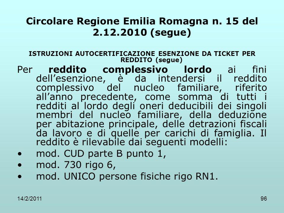 14/2/201196 Circolare Regione Emilia Romagna n. 15 del 2.12.2010 (segue) ISTRUZIONI AUTOCERTIFICAZIONE ESENZIONE DA TICKET PER REDDITO (segue) Per red