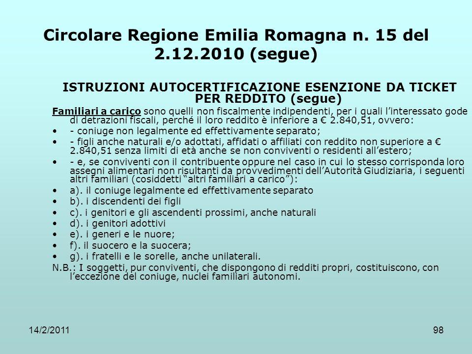 14/2/201198 Circolare Regione Emilia Romagna n. 15 del 2.12.2010 (segue) ISTRUZIONI AUTOCERTIFICAZIONE ESENZIONE DA TICKET PER REDDITO (segue) Familia