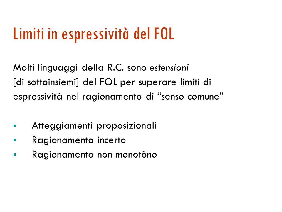 Linguaggi per la R.C. : efficienza 1. Superamento del FOL verso linguaggi ad inferenza limitata: contrazioni del FOL alla ricerca di proprietà computa