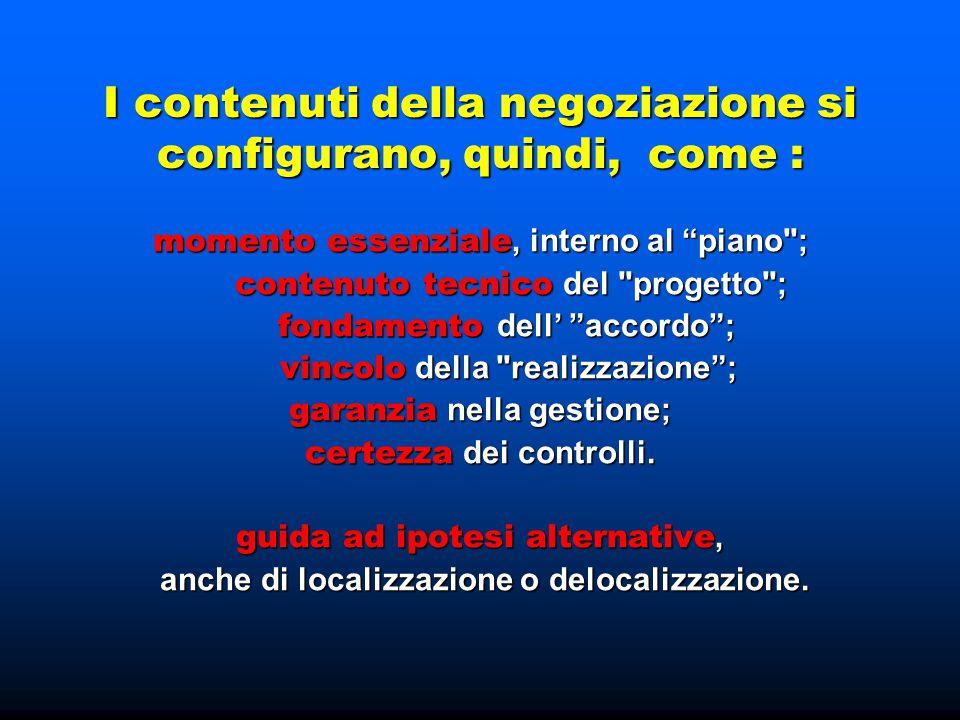 """I contenuti della negoziazione si configurano, quindi, come : momento essenziale, interno al """"piano"""