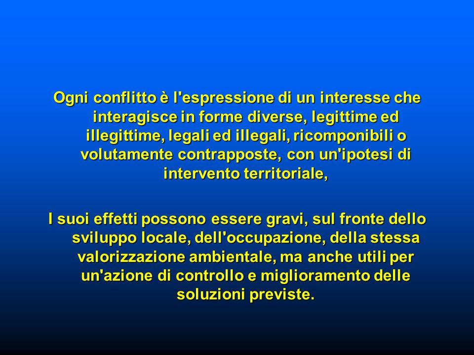 Ogni conflitto è l'espressione di un interesse che interagisce in forme diverse, legittime ed illegittime, legali ed illegali, ricomponibili o volutam